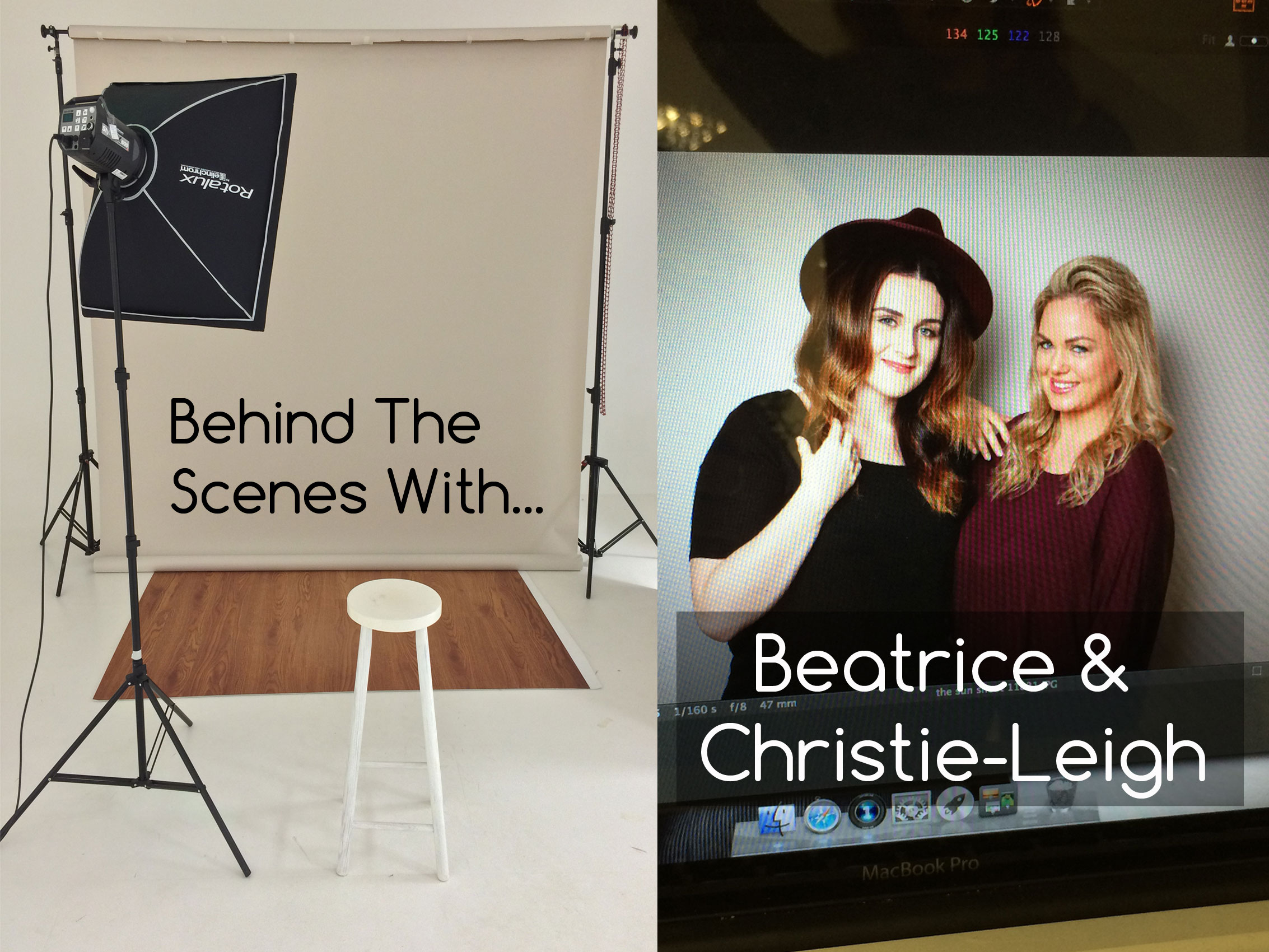 Yours Stylist… Behind The Scenes With Beatrice And Christie