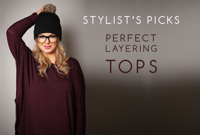 Yours Stylist… Perfect Layering Tops