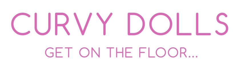 Curvy Dolls, get on the floor…