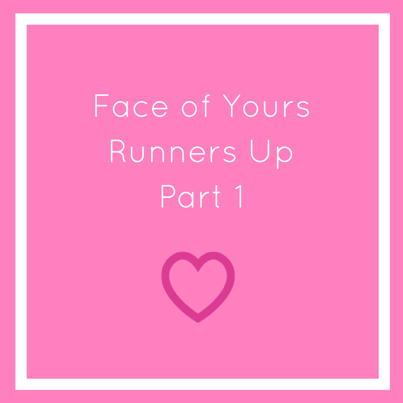 Part 1 – Meet the runners-up to our Face of Yours competition