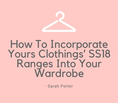 How To Incorporate Yours Clothings' SS18 Ranges Into Your Wardrobe