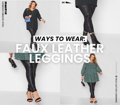 Ways To Wear: Plus Size Faux Leather Leggings